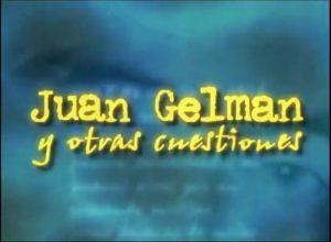 juan-gelman-y-otras-cuestiones-video