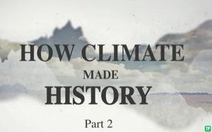 Cómo el clima determinó la historia II
